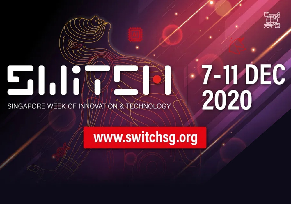 SWITCH - Singapore Week of Innovation and Technology, 7 to 11 December 2020